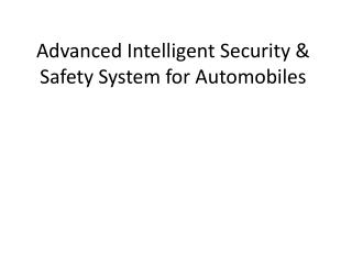 Advanced Intelligent Security &  S afety System for Automobiles