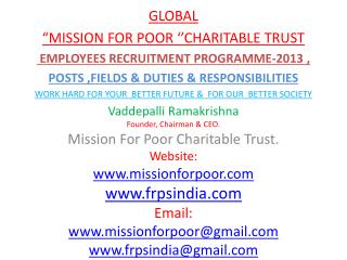 "GLOBAL ""MISSION FOR POOR ''CHARITABLE  TRUST EMPLOYEES RECRUITMENT  PROGRAMME-2013  ,  POSTS ,FIELDS & DUTIES & RESPONS"