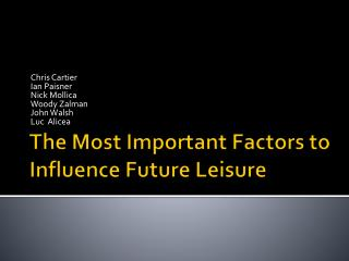 The Most Important Factors to Influence Future Leisure