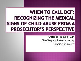 WHEN TO CALL DCF: RECOGNIZING THE MEDICAL SIGNS OF CHILD ABUSE FROM A PROSECUTOR'S PERSPECTIVE