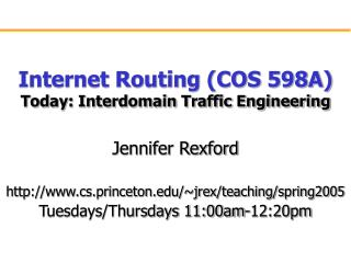 Internet Routing COS 598A Today: Interdomain Traffic Engineering