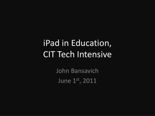 iPad in Education,  CIT Tech Intensive