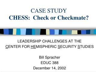 CASE STUDY CHESS:  Check or Checkmate?