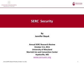 By Jennifer Bayuk Annual SERC Research Review October 5-6, 2011 University of Maryland Marriott Inn and Convention Cent