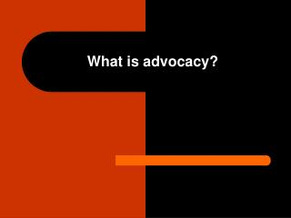 What is advocacy