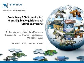 Preliminary BCA Screening for Grant-Eligible Acquisition and Elevation Projects