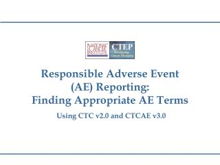 Responsible Adverse Event  AE Reporting:  Finding Appropriate AE Terms