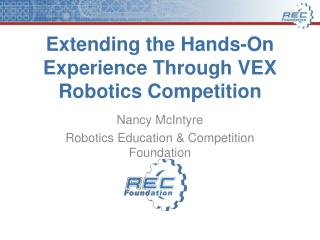 Extending the  Hands-On  Experience Through VEX Robotics Competition