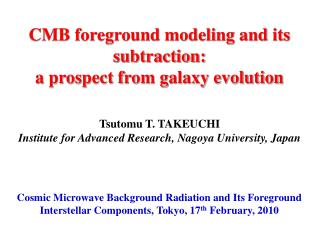 CMB foreground modeling and its subtraction:  a prospect from galaxy evolution