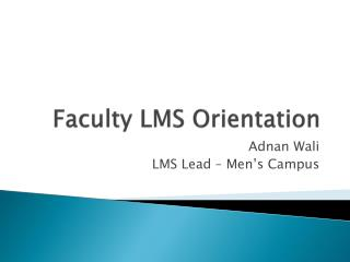 Faculty LMS Orientation