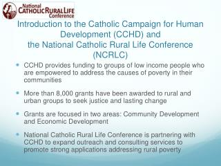 Introduction to the Catholic Campaign for Human Development (CCHD) and  the National Catholic Rural Life Conference (NC