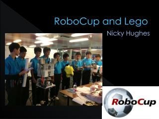 RoboCup  and Lego