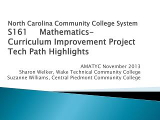 North Carolina Community College System     S161 Mathematics-  Curriculum Improvement Project Tech Path Highlights