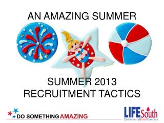 SUMMER 2013 RECRUITMENT TACTICS