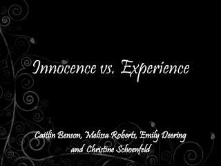 Innocence vs. Experience