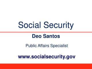 Social Security Deo Santos Public Affairs Specialist