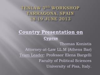 TenLaw 3 rd  Workshop Tarragona, Spain 18-19 June 2013