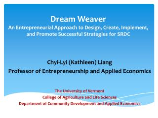 Dream Weaver An Entrepreneurial Approach to Design, Create, Implement,  and Promote Successful Strategies for SRDC