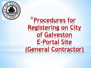 Procedures for Registering  on City of Galveston  E-Portal Site (General Contractor)