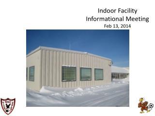 Indoor Facility Informational Meeting Feb 13, 2014