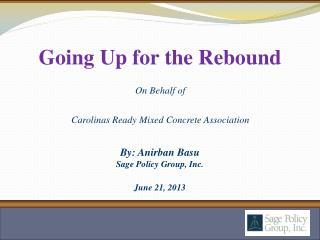 By: Anirban Basu Sage Policy Group, Inc. June 21, 2013
