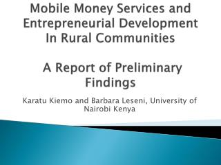 Mobile Money Services and Entrepreneurial Development In Rural Communities   A Report of Preliminary Findings