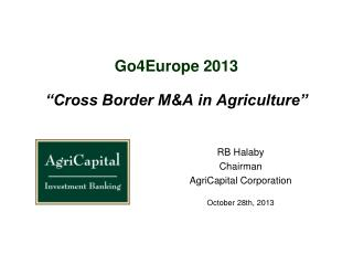 "Go4Europe 2013 ""Cross Border M&A in Agriculture"""