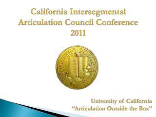 California Intersegmental Articulation Council Conference 2011