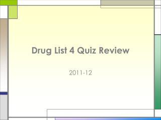 Drug List 4 Quiz Review