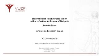 Innovations in the Insurance Sector with a reflection on the case of Bulgaria Radostin Vazov