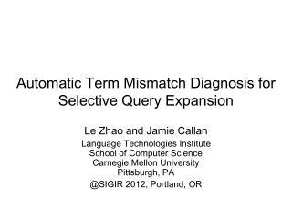 Automatic Term Mismatch  Diagnosis for  Selective  Query Expansion