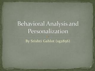 Behavioral Analysis and Personalization