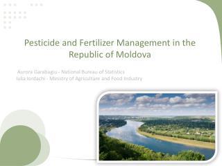 Pesticide and Fertilizer Management in the Republic of Moldova