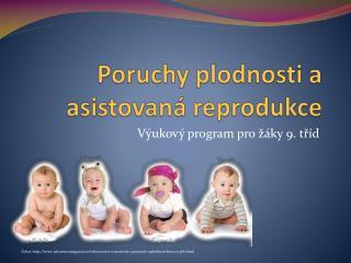 Poruchy plodnosti a asistovaná reprodukce