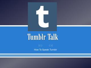 Tumblr  Talk