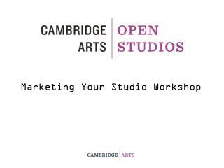Marketing Your Studio Workshop