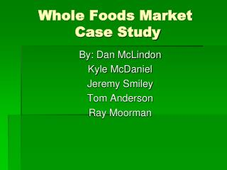 Whole Foods Market  Case Study