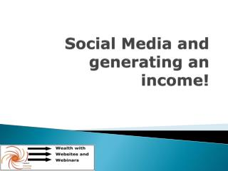 Social Media and generating an income!
