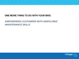 One More Thing To Do With Your Bike:  Empowering Customers With Simple Bike Maintenance Skills