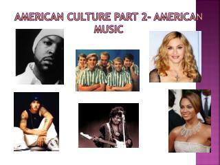 American Culture Part 2- American Music