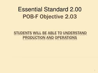 students will be able to Understand production and operations