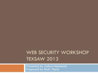 Web  Security workshop TexSaw  2013