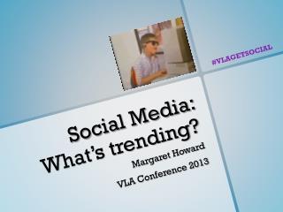 Social Media: What's trending?
