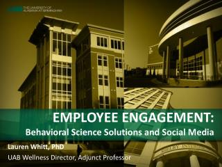 EMPLOYEE ENGAGEMENT:  Behavioral Science Solutions and Social Media