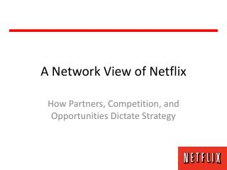 A Network View of Netflix
