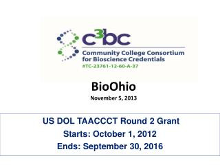 US DOL TAACCCT Round 2 Grant Starts: October 1, 2012 Ends: September 30, 2016