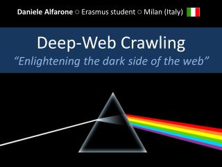 "Deep-Web Crawling ""Enlightening the dark side of the web"""