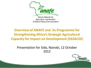 Overview of ANAFE and  its  Programme  for Strengthening Africa's Strategic Agricultural Capacity for Impact on Develop
