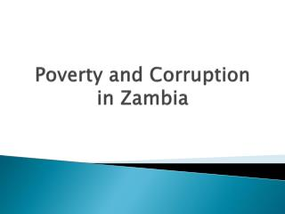 Poverty and Corruption in Zambia