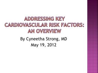 Addressing Key Cardiovascular Risk Factors:  An Overview